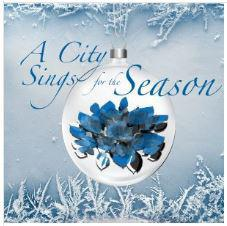 A CITY SINGS FOR THE SEASON