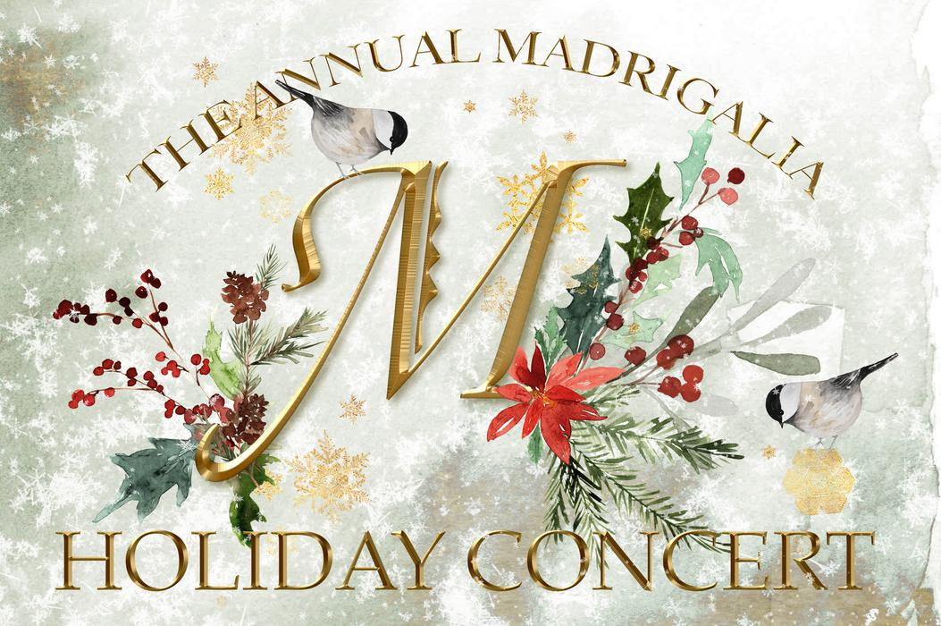 Madrigalia: The Holiday Concert